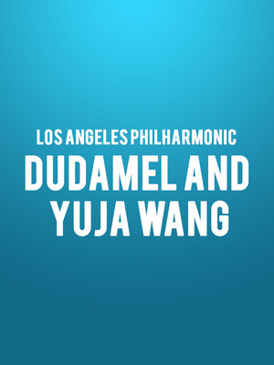 Los Angeles Philharmonic - Dudamel and Yuja Wang Poster