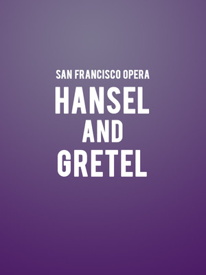 San Francisco Opera - Hansel and Gretel Poster