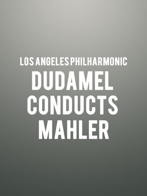 Los Angeles Philharmonic - Dudamel Conducts Mahler Poster