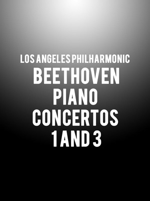 Los Angeles Philharmonic - Beethoven Piano Concertos 1 and 3 at Walt Disney Concert Hall