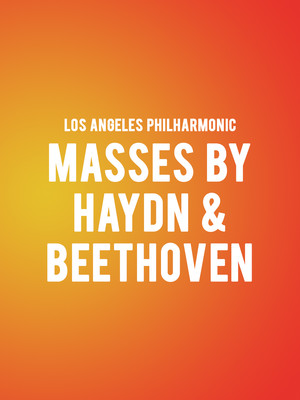 Los Angeles Philharmonic - Masses by Haydn and Beethoven Poster