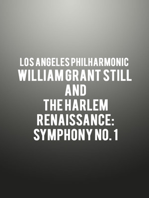 Los Angeles Philharmonic - William Grant Still and the Harlem Renaissance: Symphony No. 1 Poster