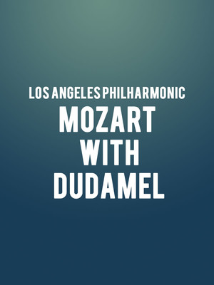 Los Angeles Philharmonic - Mozart with Dudamel Poster