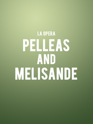 LA Opera - Pelleas and Melisande Poster