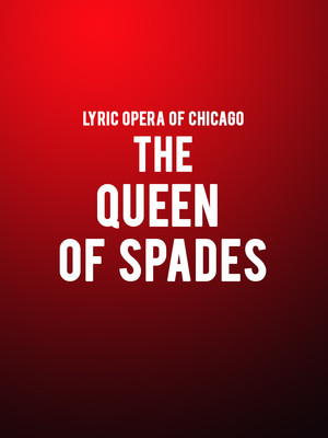 Lyric Opera of Chicago - The Queen of Spades Poster