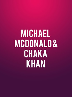 Michael McDonald and Chaka Khan, Constellation Brands Performing Arts Center, Rochester