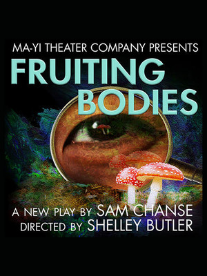 Fruiting Bodies at Clurman Theatre