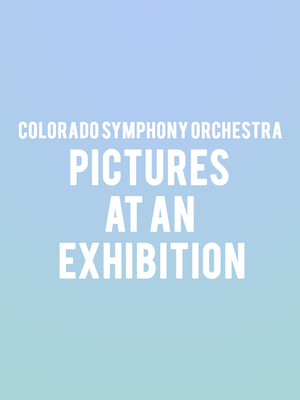 Colorado Symphony Orchestra - Pictures at an Exhibition Poster