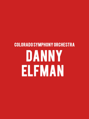 Colorado Symphony Orchestra - Danny Elfman at Boettcher Concert Hall
