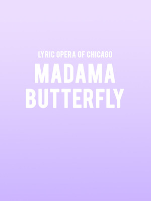 Lyric Opera of Chicago - Madama Butterfly Poster