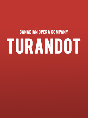Canadian Opera Company Turandot, Four Seasons Centre, Toronto