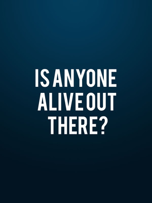 Is Anyone Alive Out There? Poster