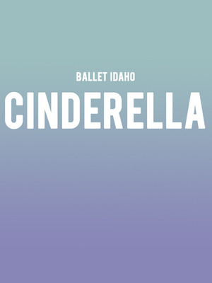 Ballet Idaho Cinderella, Morrison Center for the Performing Arts, Boise