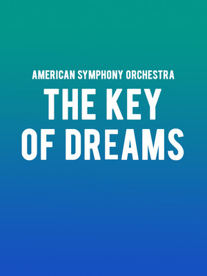 American Symphony Orchestra - The Key of Dreams Poster