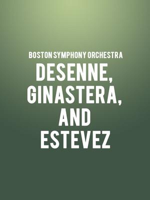 Boston Symphony Orchestra - Desenne, Ginastera, and Estevez Poster