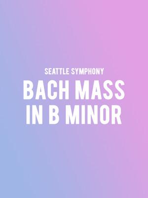 Seattle Symphony - Bach Mass In B Minor at Benaroya Hall