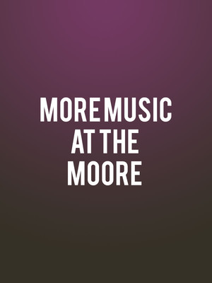 More Music at the Moore Poster