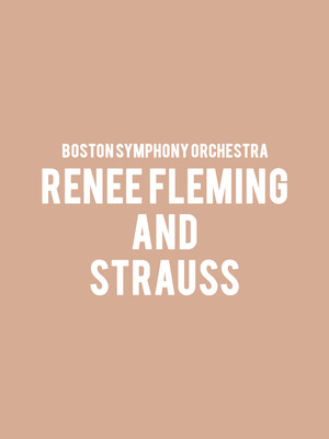 Boston Symphony Orchestra - Renee Fleming and Strauss at Boston Symphony Hall