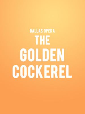 Dallas Opera - The Golden Cockerel Poster