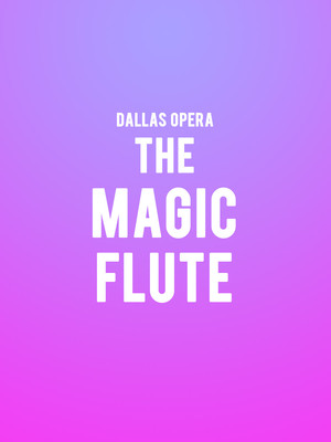 Dallas Opera - The Magic Flute Poster