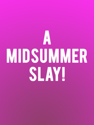 A MidSummer SLAY! With Queens from RuPaul's Drag Race Poster