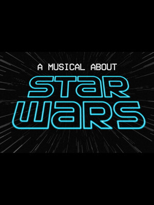 A Musical About Star Wars Poster