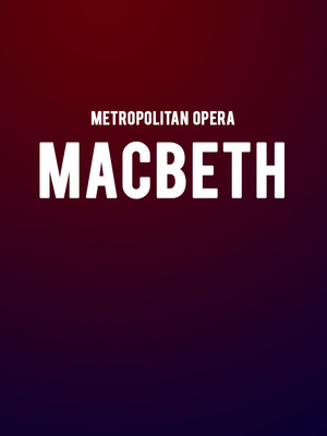 Metropolitan Opera Macbeth, Metropolitan Opera House, New York