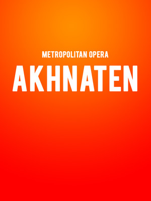 Metropolitan Opera - Akhnaten at Metropolitan Opera House