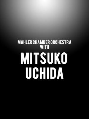 Mahler Chamber Orchestra with Mitsuko Uchida Poster