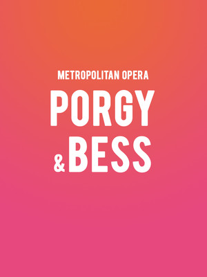 Metropolitan Opera Porgy and Bess, Metropolitan Opera House, New York
