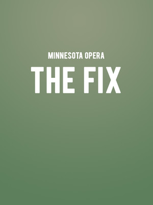 Minnesota Opera - The Fix Poster