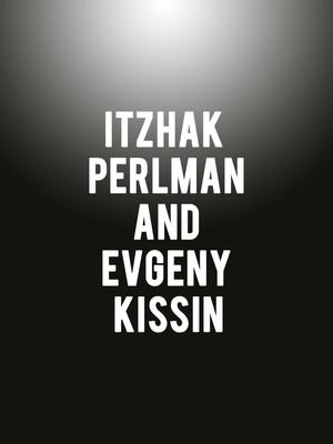 Itzhak Perlman and Evgeny Kissin Poster