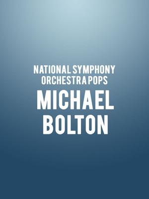 National Symphony Orchestra Pops - Michael Bolton Poster