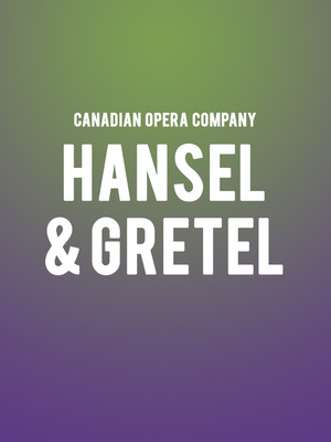 Canadian Opera Company - Hansel and Gretel Poster