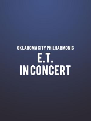 Oklahoma City Philharmonic - E.T. In Concert Poster