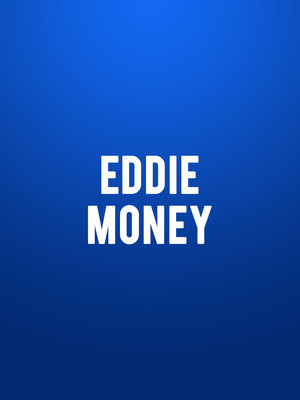 Eddie Money at Grand Theatre
