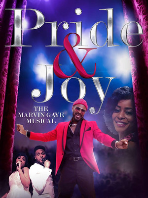 Pride and Joy - The Marvin Gaye Musical Poster