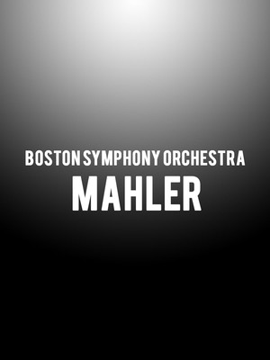 Boston Symphony Orchestra - Mahler at Isaac Stern Auditorium