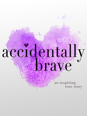 Accidentally Brave Poster
