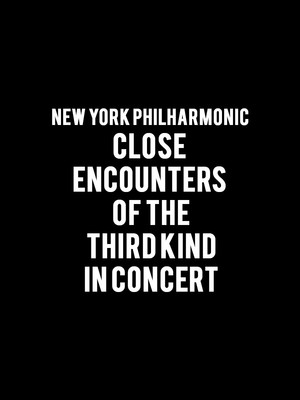 New York Philharmonic - Close Encounters of the Third Kind in Concert at David Geffen Hall at Lincoln Center