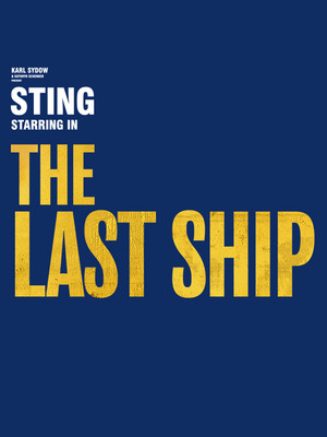 The Last Ship, Ahmanson Theater, Los Angeles