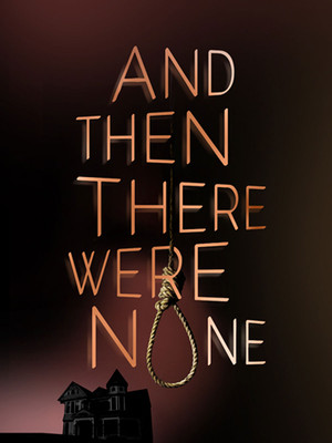 And Then There Were None at Drury Lane Theatre Oakbrook Terrace