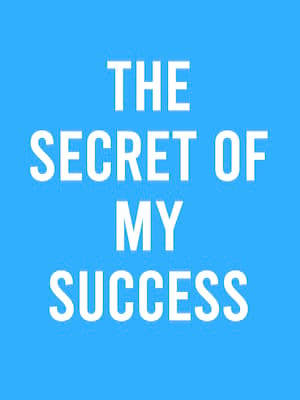 The Secret of My Success at Paramount Theatre