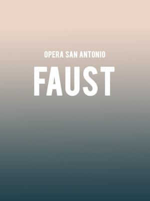 Opera San Antonio - Faust at HEB Performance Hall At Tobin Center for the Performing Arts