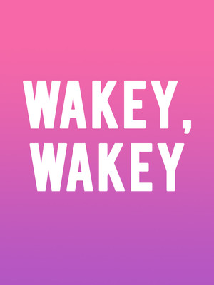 Wakey, Wakey at A.C.T Geary Theatre