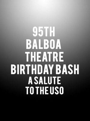 95th Balboa Theatre Birthday Bash - A Salute to the USO Poster