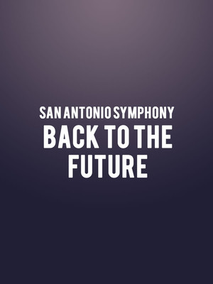 San Antonio Symphony - Back To The Future Poster