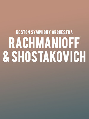 Boston Symphony Orchestra - Rachmaninoff and Shostakovich Poster