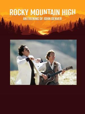 Rocky Mountain High - An Evening of John Denver Poster