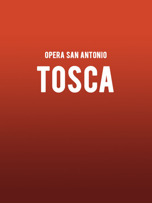 Opera San Antonio - Tosca at HEB Performance Hall At Tobin Center for the Performing Arts